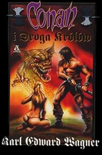 Karl Edward Wagner: Conan i Droga Królów