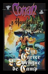 Conan (PIK/Amber) 20 - Lin Carter, L. Sprague de Camp: Conan z Aquilonii