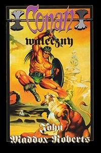 John Maddox Roberts: Conan waleczny