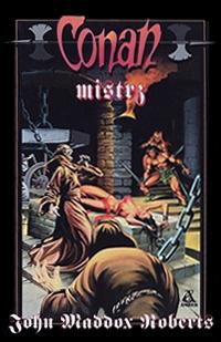 John Maddox Roberts: Conan mistrz