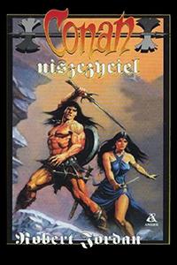Robert Jordan: Conan niszczyciel