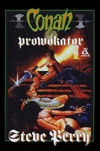 Steve Perry: Conan prowokator