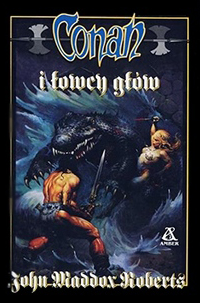 John Maddox Roberts: Conan i łowcy głów
