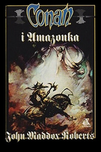 John Maddox Roberts: Conan i Amazonka