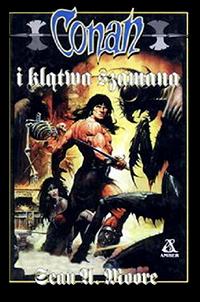 Sean A. Moore: Conan i klątwa szamana