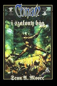Sean A. Moore: Conan i szalony bóg