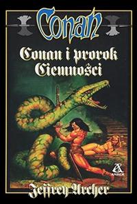 Jeffrey Archer : Conan i prorok Ciemności