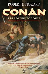 Robert E. Howard: Conan i pradawni bogowie