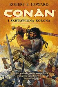 Robert E. Howard: Conan i skrwawiona korona