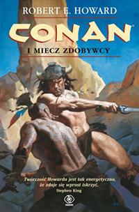 Robert E. Howard: Conan i miecz zdobywcy