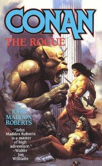 John Maddox Roberts: Conan the Rogue