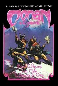 Robert E. Howard, Lin Carter, L. Sprague De Camp: Conan z Cymerii