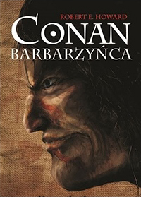 Robert E. Howard: Conan Barbarzyńca (REA)