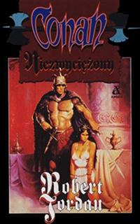 Robert Jordan: Conan niezwyciężony