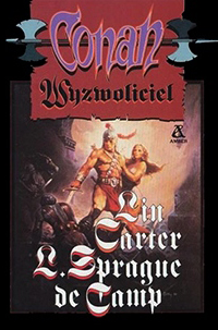 L. Sprague de Camp, Lin Carter: Conan wyzwoliciel