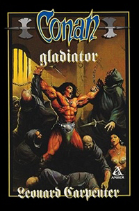 Leonard Carpenter: Conan gladiator