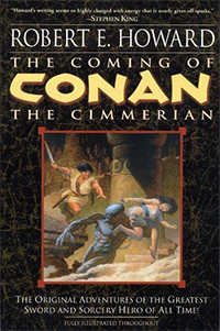 Robert E. Howard: The Coming of Conan the Cimmerian