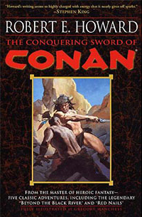 Robert E. Howard: The Conquering Sword of Conan