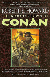 Robert E. Howard: The Bloody Crown of Conan
