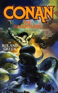 Roland J. Green: Conan the Relentless