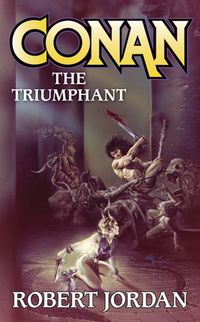 Robert Jordan: Conan the Triumphant